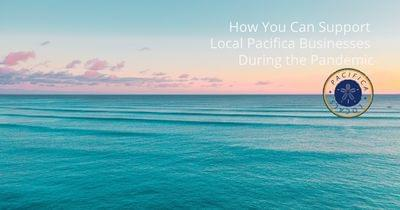 How%20you%20can%20support%20local%20pacifica%20businesses%20during%20the%20pandemic