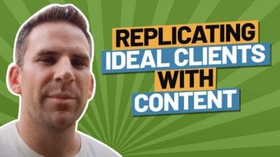 Replicating%20ideal%20clients%20with%20content